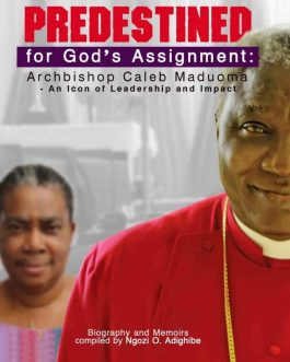 Predestined for God's Assignment: Archbishop Caleb Maduoma – An Icon of Leadership and Impact